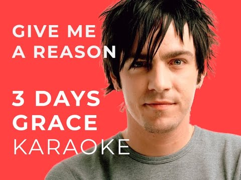 Three Days Grace - Give Me A Reason Karaoke