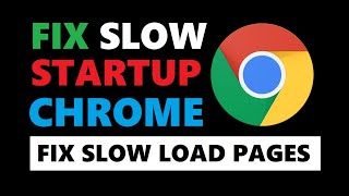 How to Fix Google Chrome Slow Startup | Fix Chrome Taking Too Long to Load Pages