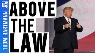 Is Donald Trump Above the Law?