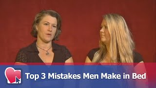 Top 3 Mistakes Men Make in Bed - by Nora Blake and Felicity Keith (for Digital Romance TV)