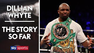 Dillian Whyte's THRILLING Story So Far! 🥊 | Full Documentary