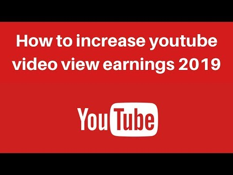 How to increase youtube video view earnings 2019