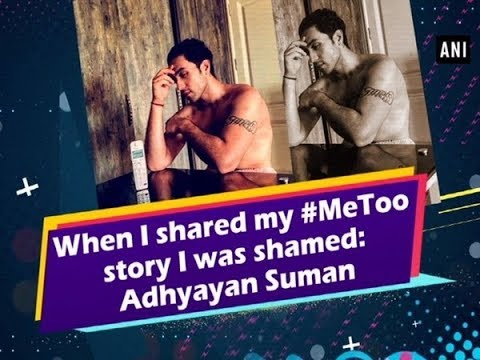 When I shared my #MeToo story I was shamed: Adhyayan Suman - #Bollywood News