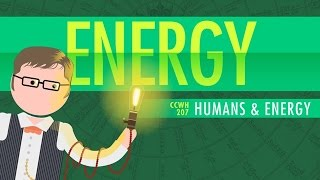 Crash Course World History 207 - Humans And Energy