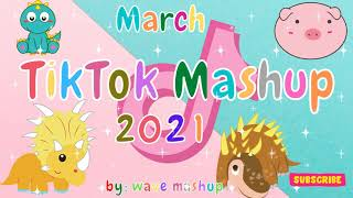 TikTok Mashup 2021 March 🚣️🎨Not Clean🚣️🎨