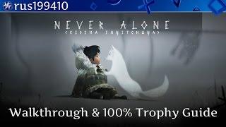 "Never Alone (Kisima Ingitchuga) ""Walkthrough & 100% Trophy Guide"" Rus199410"