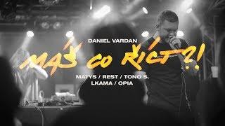 Daniel Vardan   Máš Co říct?! Feat. Matys, Tono S. & Rest (prod. Lkama, Cuty Opia)