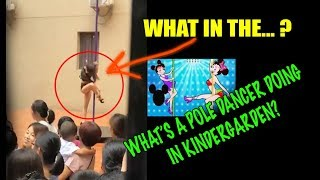 The insanity NEVER Stops! What's A POLE DANCER doing in Kindergarden? Must See!