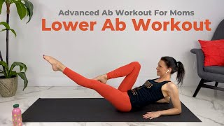 Lower Ab Workout For Moms/ Advanced Ab Workout After Pregnancy (and beyond)