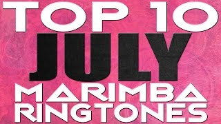 Top 10 Marimba Remix Ringtones of July 2016!
