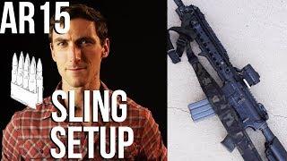 AR-15 Sling Setup Basics (2018 ver)