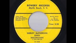 Shirley McPherson - Halleilujah (I Love Him So) (Bowery)