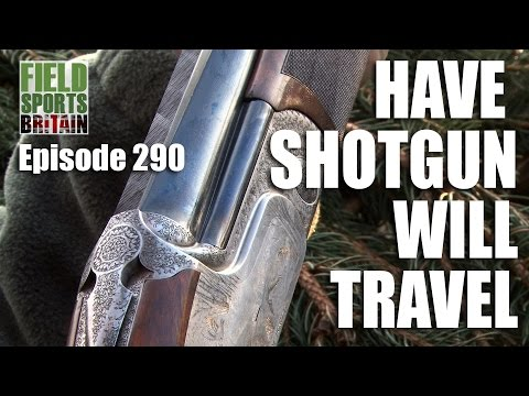 Fieldsports Britain – Have Shotgun Will Travel