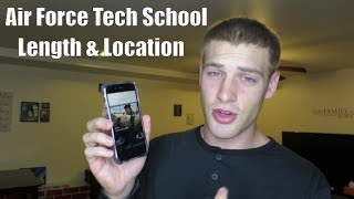 AIR FORCE TECH SCHOOL LENGTH AND LOCATION