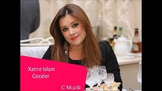 Xatire Islam - Geceler ( Yeni )