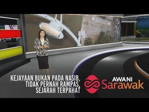 AWANI Sarawak [15/04/2019] - Kejayaan bukan pada nasib, tidak pernah rampas & sejarah terpahat