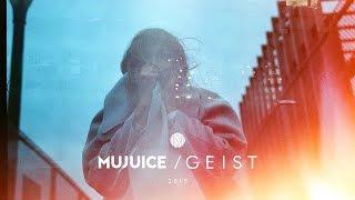 Mujuice   Geist