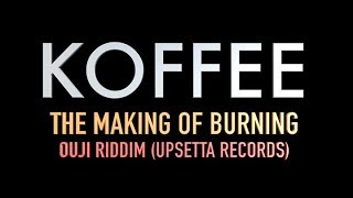 Koffee: The Making Of Burning (Ouji Riddim)