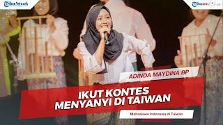 LIVE RECORDING: Adinda Maydina, Mahasiswa Indonesia di Taiwan yang Ikut Kontes Menyanyi di Sana