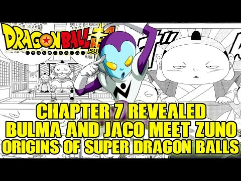 Dragon Ball Super: Chapter 7 REVEALED!! - Origins Of Super Dragon Balls + Bulma And Jaco Meet Zuno