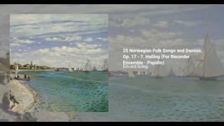 25 Norwegian Folk Songs and Dances, Op. 17