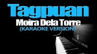 TAGPUAN   Moira Dela Torre (KARAOKE VERSION)