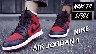 How To Style | Nike Air Jordan 1 Sneakers