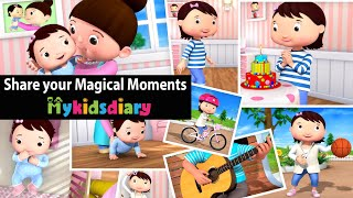 Share your Magical Moments | My Kids Diary
