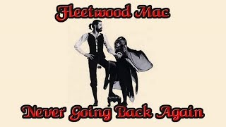 Fleetwood Mac -  Never Going Back Again ( Lyrics )