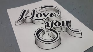 3d Drawing I Love You On Paper - Writing Styles Easy