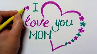 "how to write ""I love u mom"" in calligraphy for mother's day greeting"