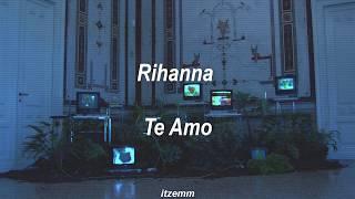 Rihanna   Te Amo (subtitulada Español)