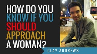 How to Know If You Should Approach A Woman