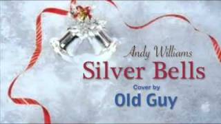 Silver Bells, Andy Williams - Cover by Old Guy