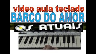 Barco Do Amor Os Atuais Video Aula Teclado
