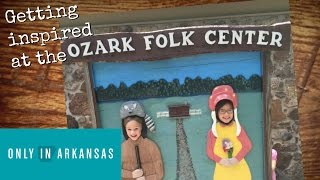 Ozark Folk Center - Only in Arkansas