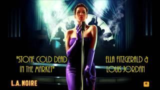 L.A. Noire: K.T.I. Radio - Stone Cold Dead In The Market - Ella Fitzgerald And Louis Jordan