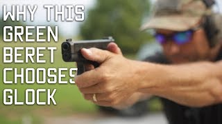 THE GLOCK VIDEO   Why this Green Beret chooses Glock   Tactical Rifleman