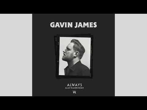 Gavin James - Always (Alan Walker Remix)