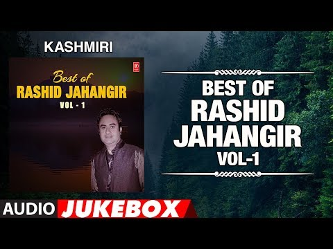 Best Of Rashid Jahangir-Vol-1 (Audio Jukebox) | T-Series Kashmiri Music