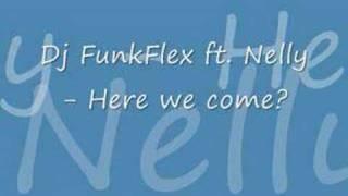Dj FunkFlex ft. Nelly - Come over