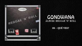 GONDWANA - 06 Qué Ves? (Cover Divididos)