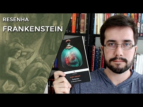 Frankenstein, de Mary Shelley - Resenha