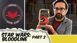 Nerdist Book Club - Star Wars: Bloodline Part 2