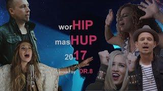 Worship Mashup 2017 (Lauren Daigle, Skillet, Crowder, Unspoken, Blanca)