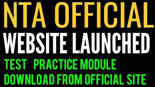 NTA OFFICIAL WEBSITE LAUNCHED , TEST PRACTICE MODULES FROM MONTH OF AUGUST