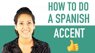 How To Do a Spanish Accent // Sound Like a Native Speaker