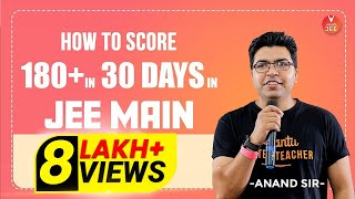 How to Score 180+ in JEE Mains 2020 in 30 days | JEE Main Preparation | IIT JEE 2020 | Vedantu JEE