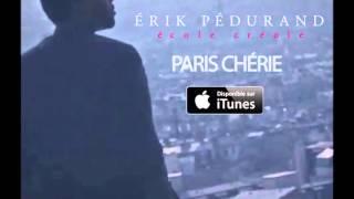 Paris chérie - ERIK PEDURAND