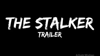 The Stalker (Short Film) Trailer